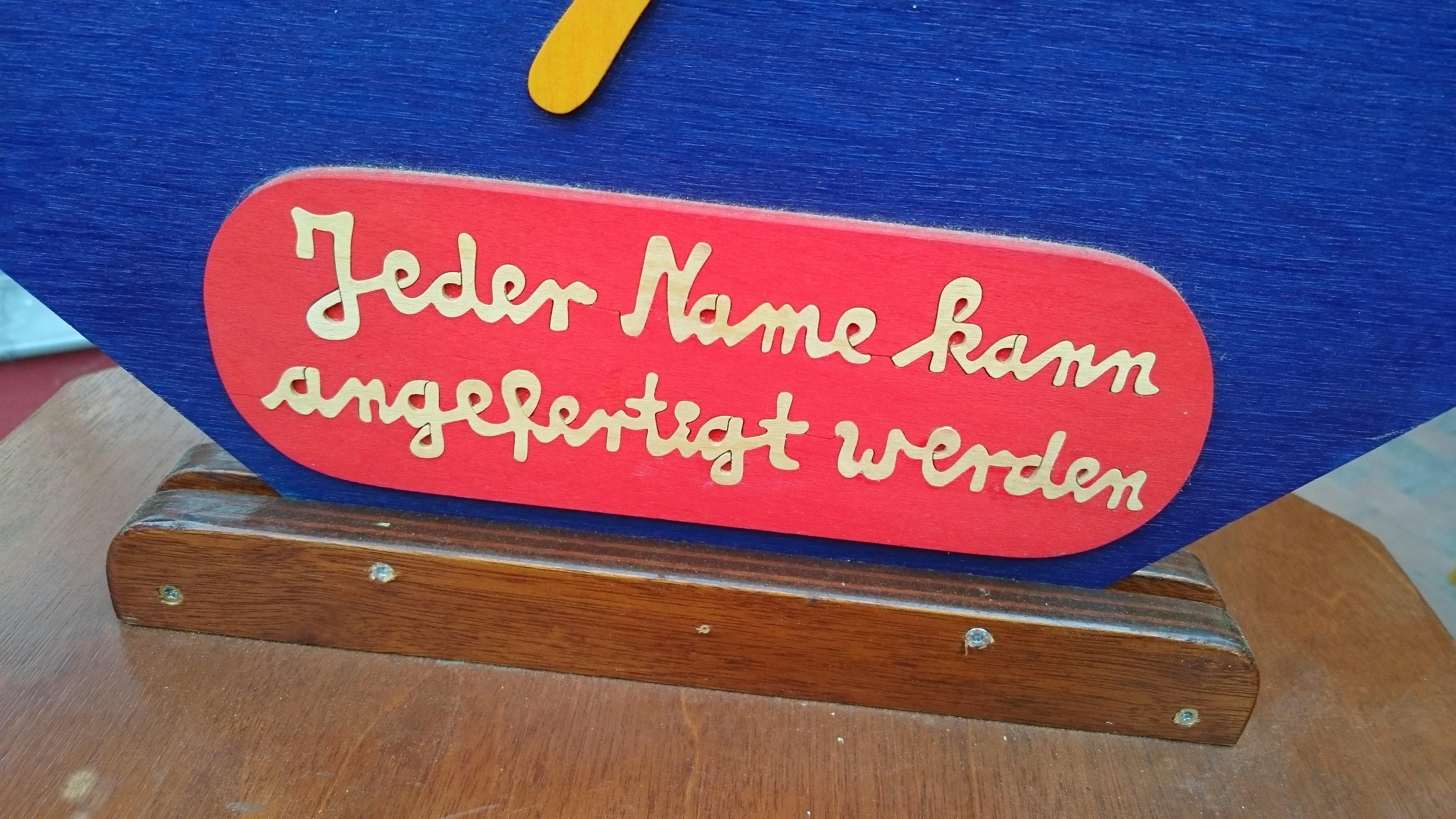 Jeder Name kann angefertigt werden!